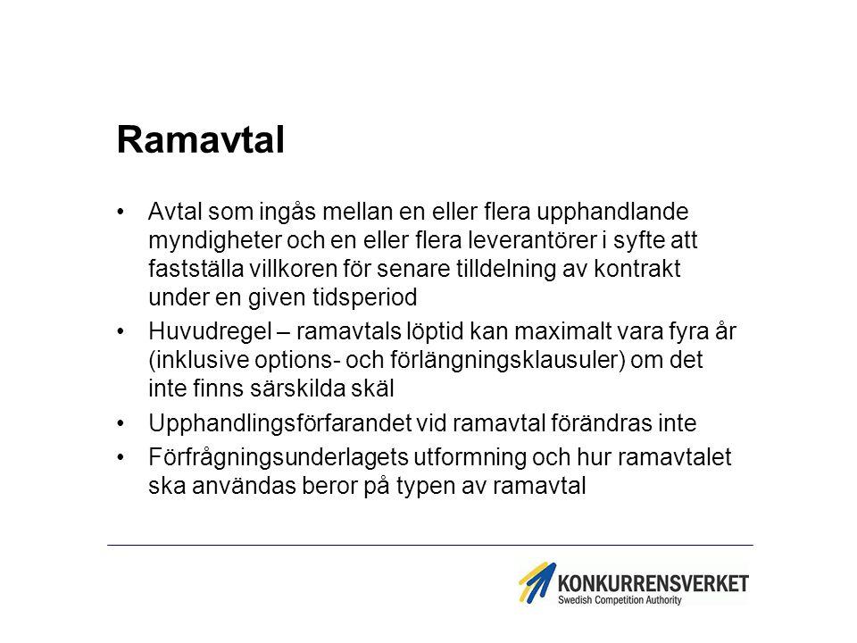 Ramavtal Avtal som ingås mellan en eller flera upphandlande myndigheter och en eller flera leverantörer i syfte att fastställa villkoren för senare ti