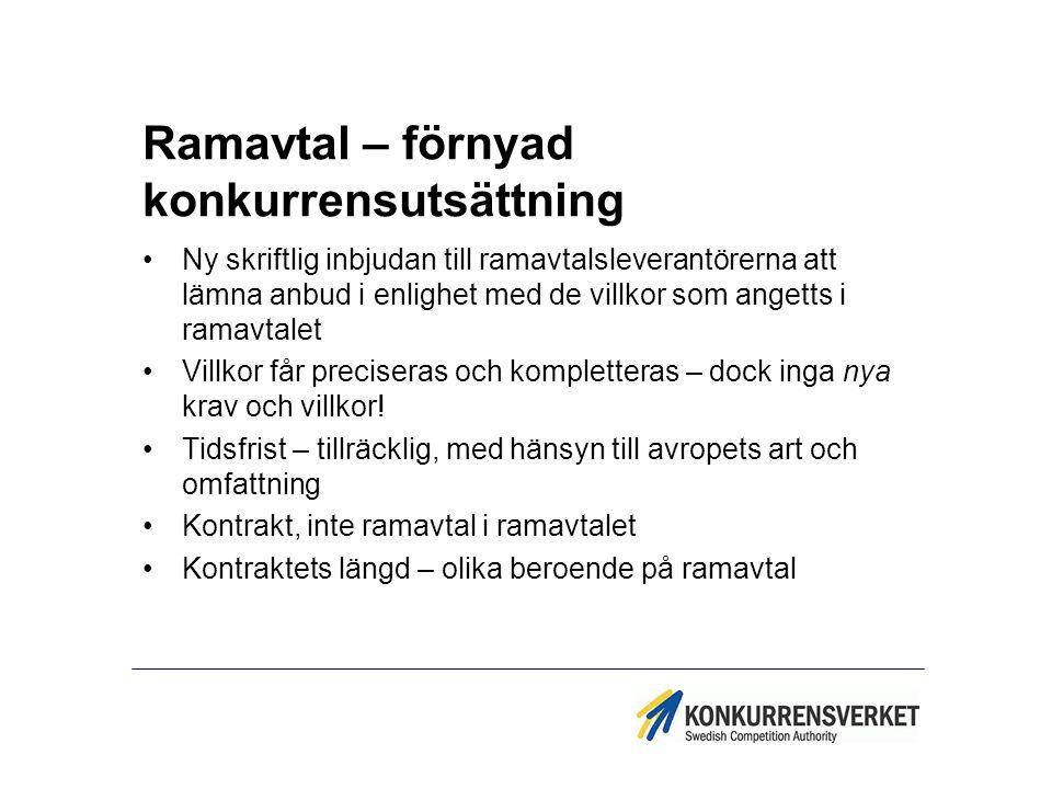 Ramavtal – förnyad konkurrensutsättning Ny skriftlig inbjudan till ramavtalsleverantörerna att lämna anbud i enlighet med de villkor som angetts i ram