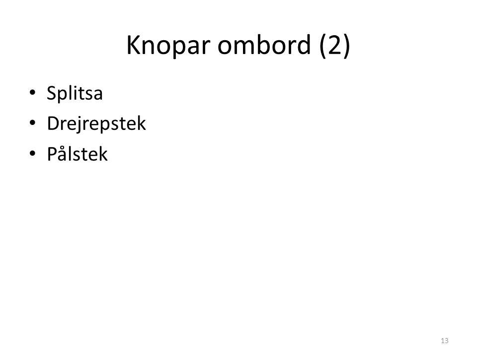 Knopar ombord (2) Splitsa Drejrepstek Pålstek 13