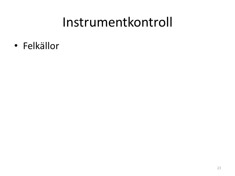 Instrumentkontroll Felkällor 23