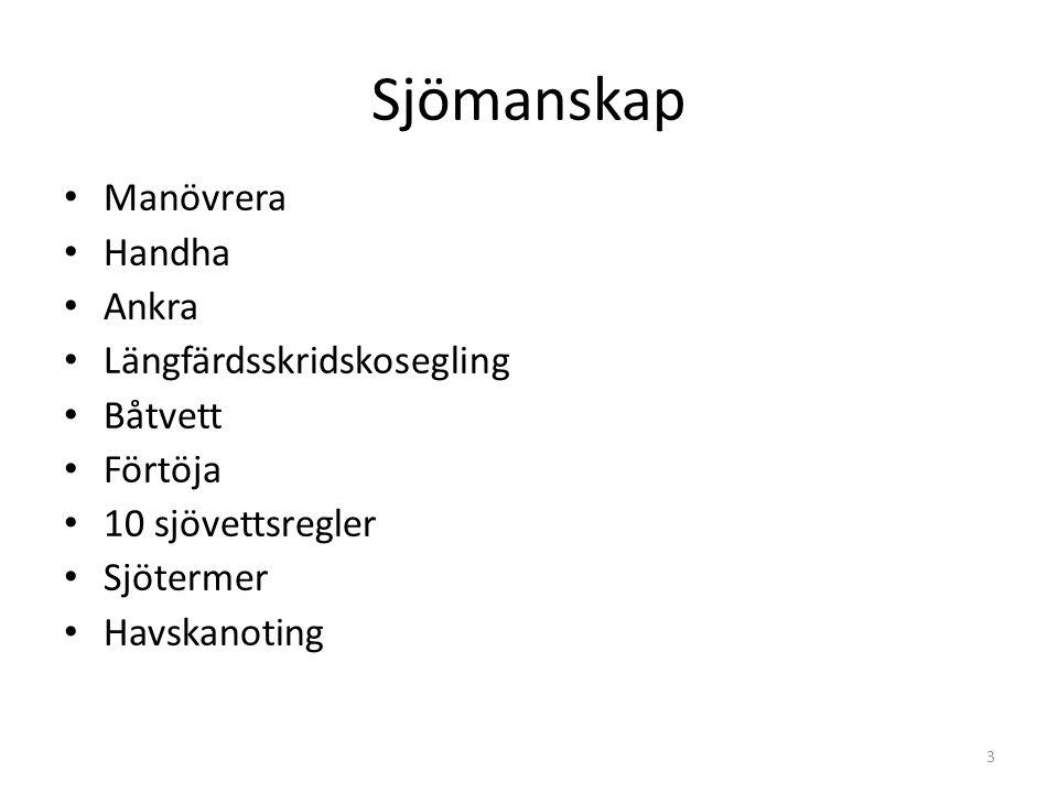 Sjömanskap Manövrera Handha Ankra Längfärdsskridskosegling Båtvett Förtöja 10 sjövettsregler Sjötermer Havskanoting 3