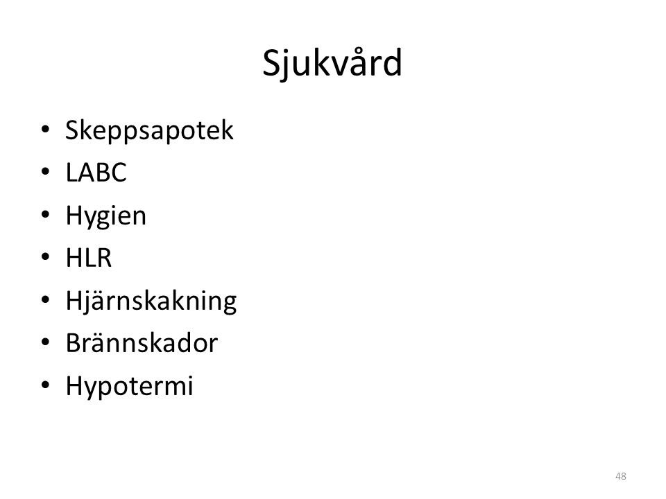 Sjukvård Skeppsapotek LABC Hygien HLR Hjärnskakning Brännskador Hypotermi 48