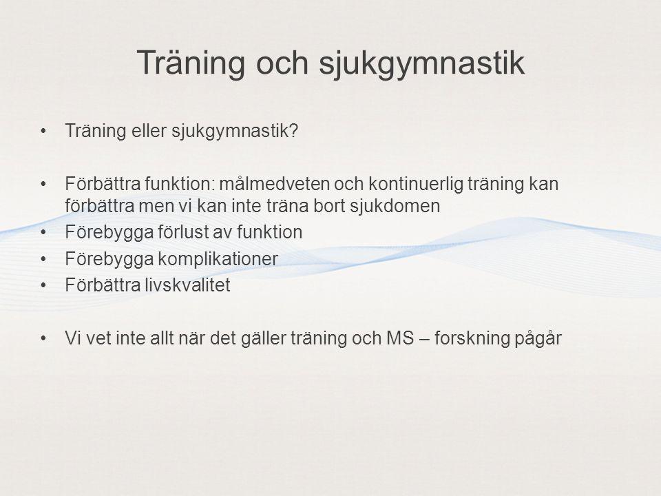 Träning och sjukgymnastik Träning eller sjukgymnastik? Förbättra funktion: målmedveten och kontinuerlig träning kan förbättra men vi kan inte träna bo