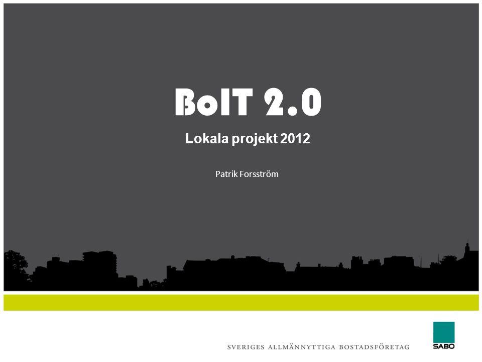 BoIT 2.0 Lokala projekt 2012 Patrik Forsström