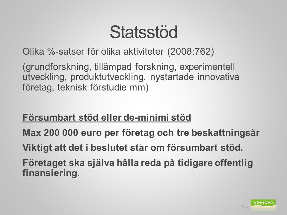 Statsstöd Olika %-satser för olika aktiviteter (2008:762) (grundforskning, tillämpad forskning, experimentell utveckling, produktutveckling, nystartad