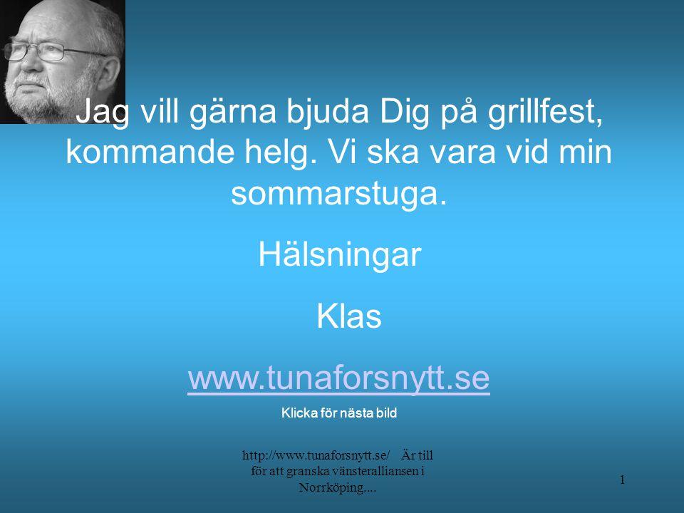 http://www.tunaforsnytt.se/ Äär till för att granska vänsteralliansen i Norrköping.... 21