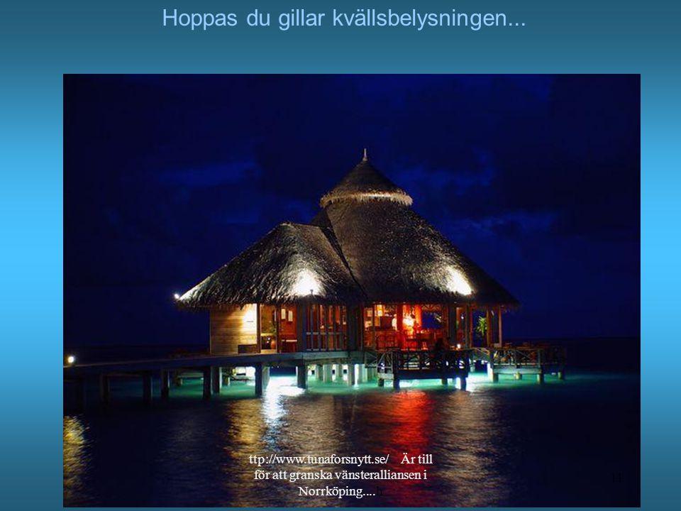 Här kan Du få en härlig massage, efter badet... http://www.tunaforsnytt.se/ Är till för att granska vänsteralliansen i Norrköping.... 10
