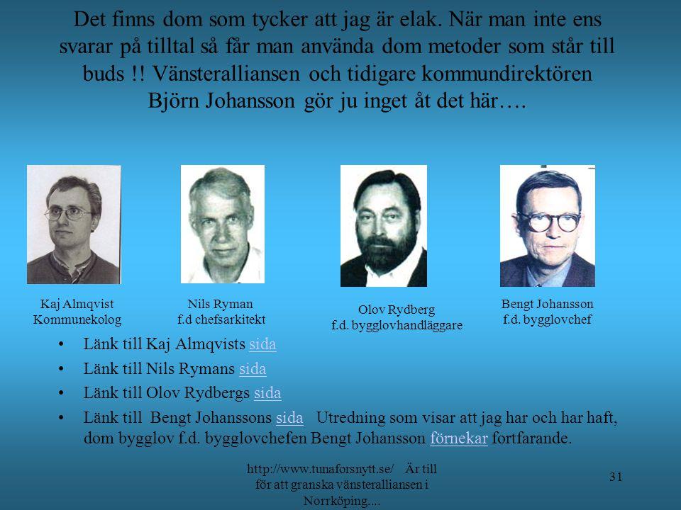I Norrköping har vi en vänsterallians, som accepterar att det vittnas falskt, i vart fall utreder man inte, trotts fullständiga bevis. http://www.tuna