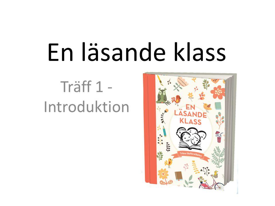 En läsande klass Träff 1 - Introduktion