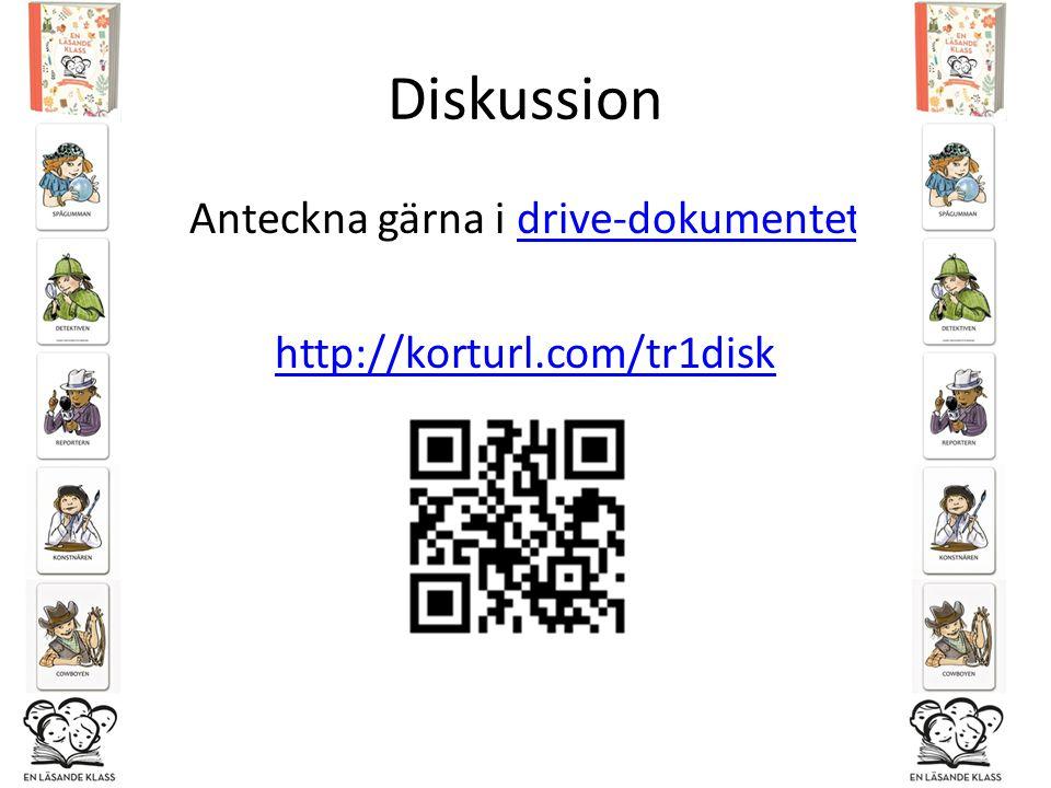 Diskussion Anteckna gärna i drive-dokumentetdrive-dokumentet http://korturl.com/tr1disk