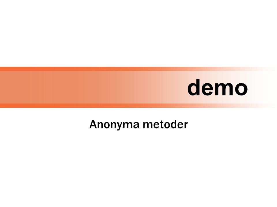 demo Anonyma metoder