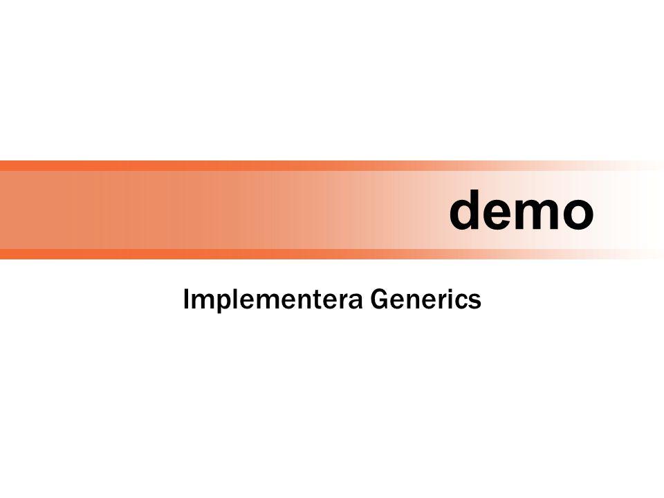 demo Implementera Generics