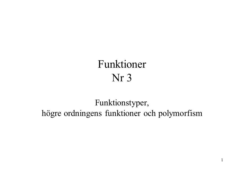1 Funktioner Nr 3 Funktionstyper, högre ordningens funktioner och polymorfism