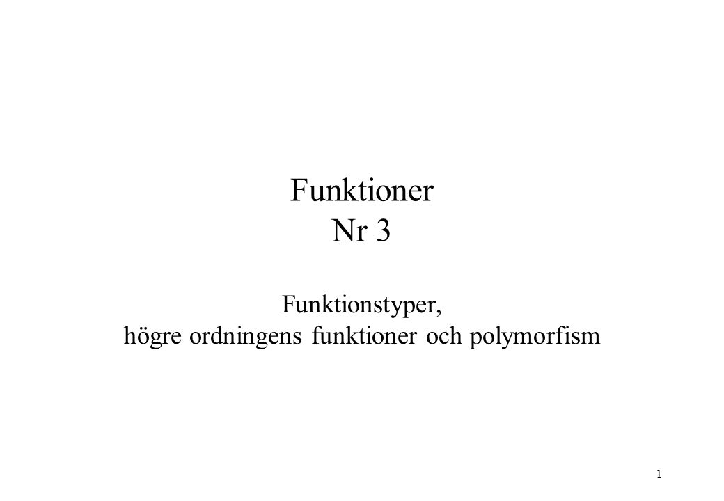 12 Exempel - val doublefun = fn func => fn (n:int)=> 2*func n; > val doublefun = fn : (int -> int) -> int -> int - val doublefun = fn func => fn n => 2 * func n > val doublefun = fn : ( a -> int) -> a -> int - val doublefloor = doublefun floor > val doublefloor = fn : real -> int - val doublersize = doublefun size > val doublesize = fn : string -> int - val twice = fn f => fn x => f (f x) > val twice = fn : ( a -> a) -> a -> a - val double_s = twice plural > val double_s = fn : string -> string - double_s lo ; > loss : string