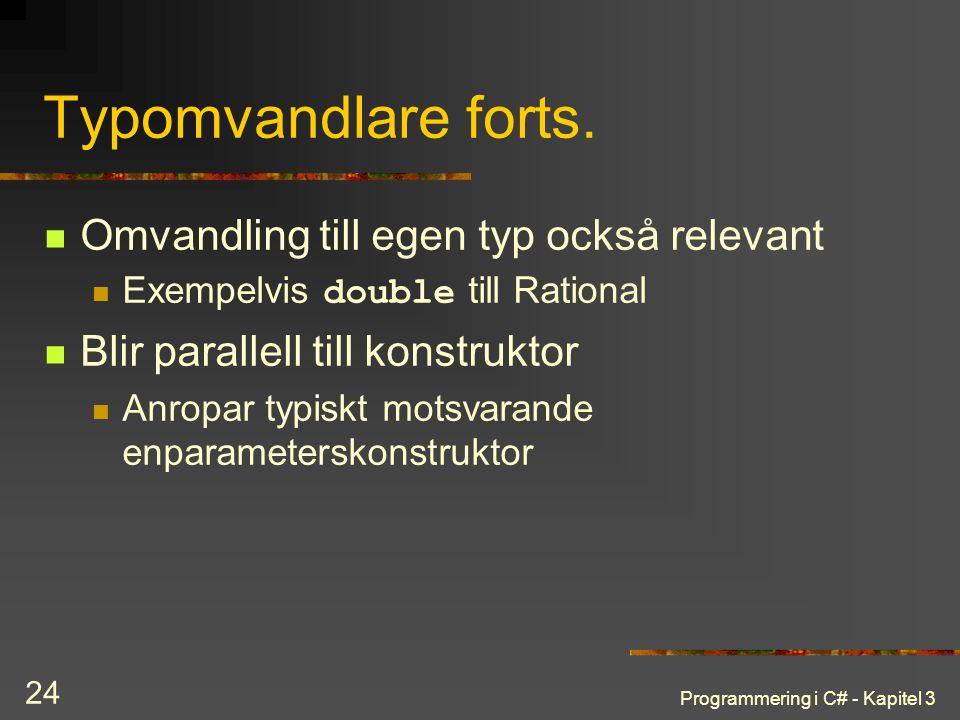 Programmering i C# - Kapitel 3 24 Typomvandlare forts.