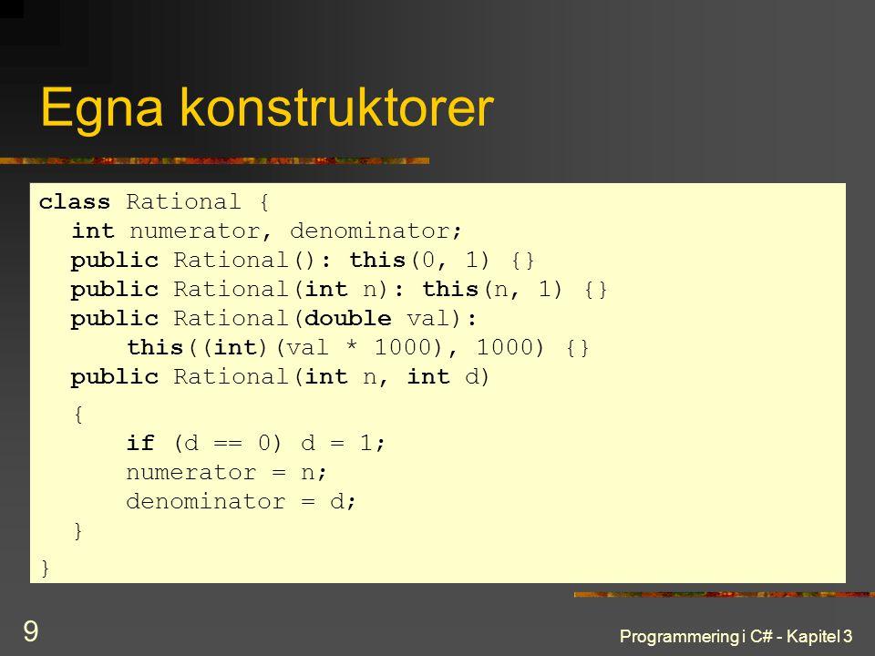 Programmering i C# - Kapitel 3 20 Indexoperatorn Vanligt behov är att kunna överlagra specifikt för lvalue/rvalue Problematiskt i exempelvis C++ C# har valt annan syntax ( indexerare ) public X this[int i] { get { … } set { … } }