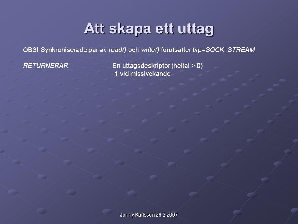 Jonny Karlsson 26.3.2007 Att skapa ett uttag OBS.