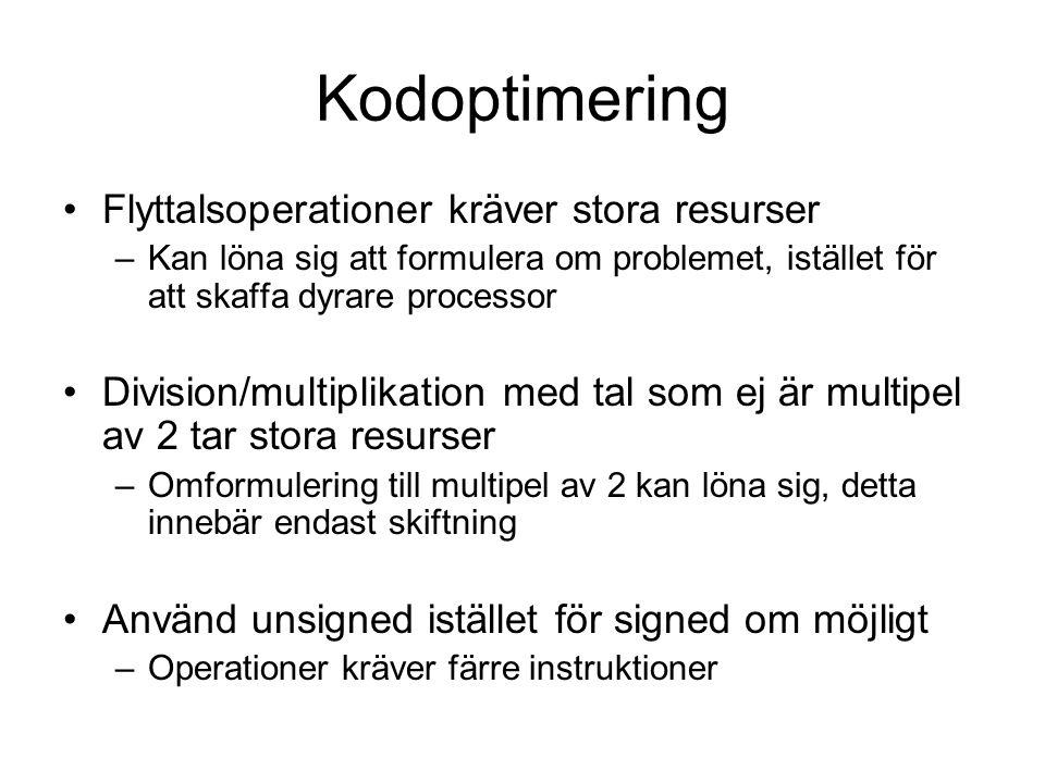 Kodoptimering Flyttalsoperationer kräver stora resurser –Kan löna sig att formulera om problemet, istället för att skaffa dyrare processor Division/mu