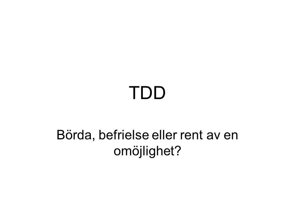 TDD Börda, befrielse eller rent av en omöjlighet