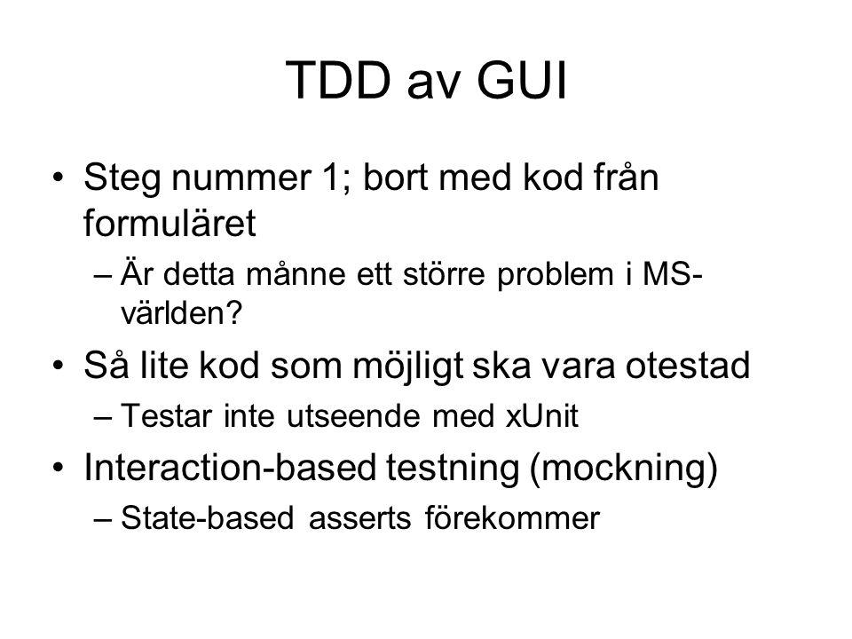 TDD av GUI Steg nummer 1; bort med kod från formuläret –Är detta månne ett större problem i MS- världen.