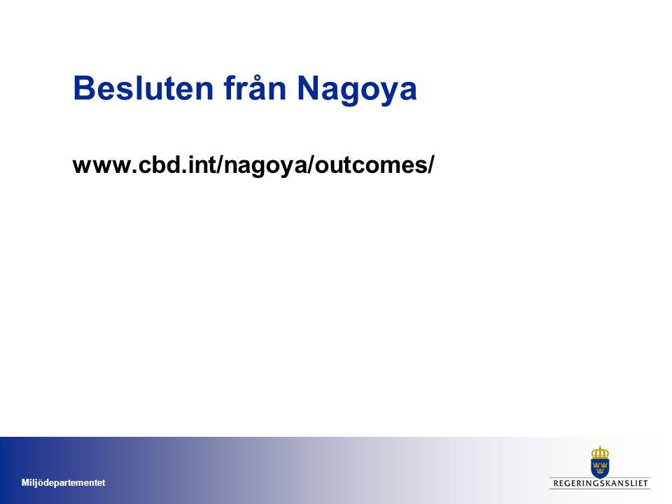 Miljödepartementet Besluten från Nagoya www.cbd.int/nagoya/outcomes/