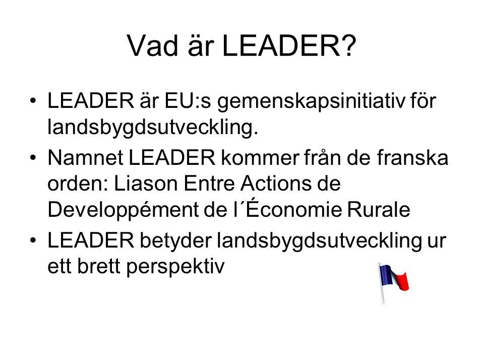 Vad är LEADER. LEADER är EU:s gemenskapsinitiativ för landsbygdsutveckling.