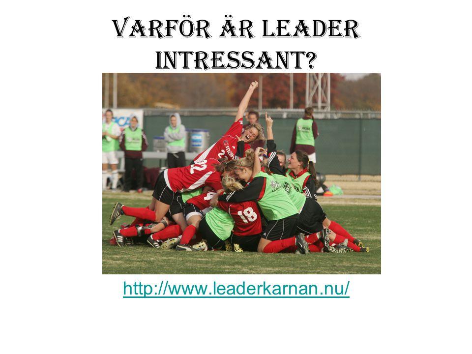 Varför är Leader intressant http://www.leaderkarnan.nu/