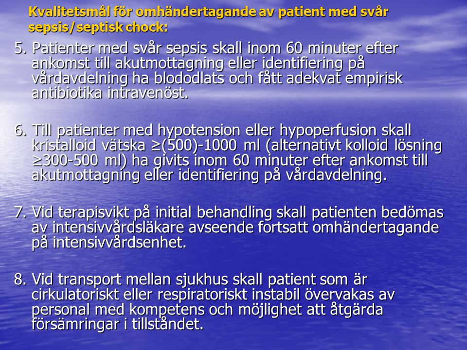 Kvalitetsmål för omhändertagande av patient med svår sepsis/septisk chock: 5.