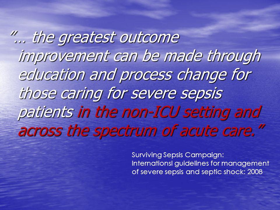 Med sepsis avses infektionsorsakad systeminflammatorisk reaktion (SIRS).