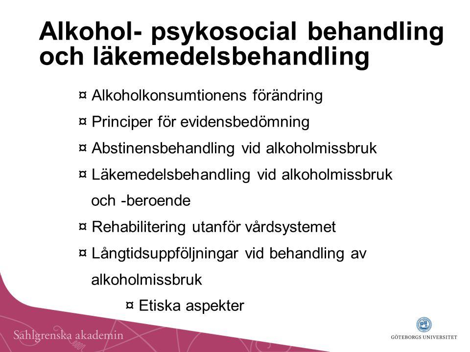 Behandling alkoholberoende, missbruk Fokus på missbruksbeteendet förväntningar, sug , risksituationer, livsstil Metoder: Läkemedelsbehandling Psykosocial behandling + ev.