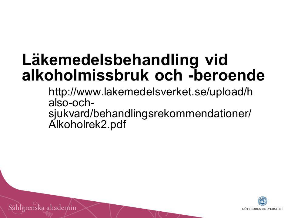 Läkemedelsbehandling vid alkoholmissbruk och -beroende http://www.lakemedelsverket.se/upload/h also-och- sjukvard/behandlingsrekommendationer/ Alkohol