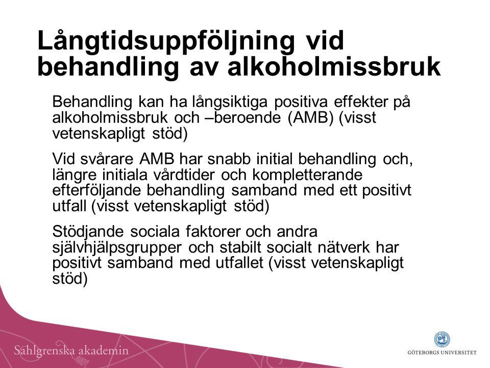 Långtidsuppföljning vid behandling av alkoholmissbruk Behandling kan ha långsiktiga positiva effekter på alkoholmissbruk och –beroende (AMB) (visst ve