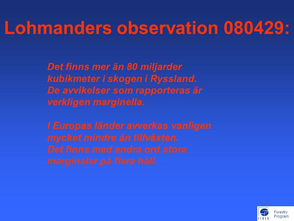 Forestry Program Lohmanders observation 080429: Det finns mer än 80 miljarder kubikmeter i skogen i Ryssland.
