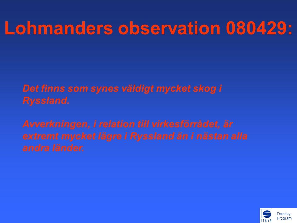 Forestry Program Lohmanders observation 080429: Det finns som synes väldigt mycket skog i Ryssland.
