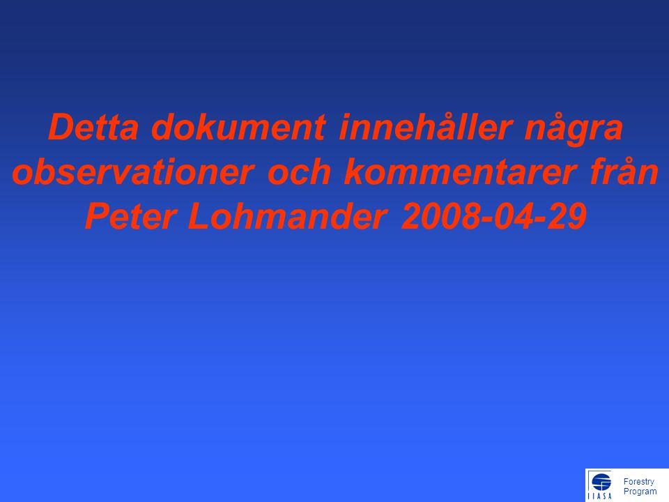 Forestry Program Detta dokument innehåller några observationer och kommentarer från Peter Lohmander 2008-04-29