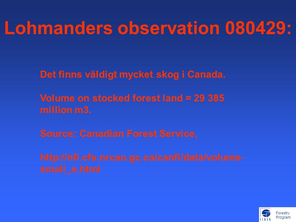 Forestry Program Lohmanders observation 080429: Det finns väldigt mycket skog i Canada.