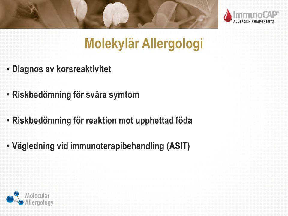 Molekylär Allergologi Diagnos av korsreaktivitet Riskbedömning för svåra symtom Riskbedömning för reaktion mot upphettad föda Vägledning vid immunoter