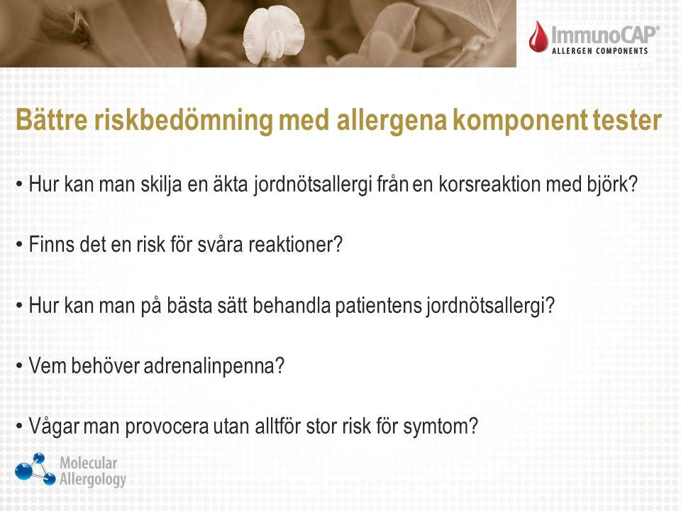 Bättre riskbedömning med allergena komponent tester Hur kan man skilja en äkta jordnötsallergi från en korsreaktion med björk? Finns det en risk för s