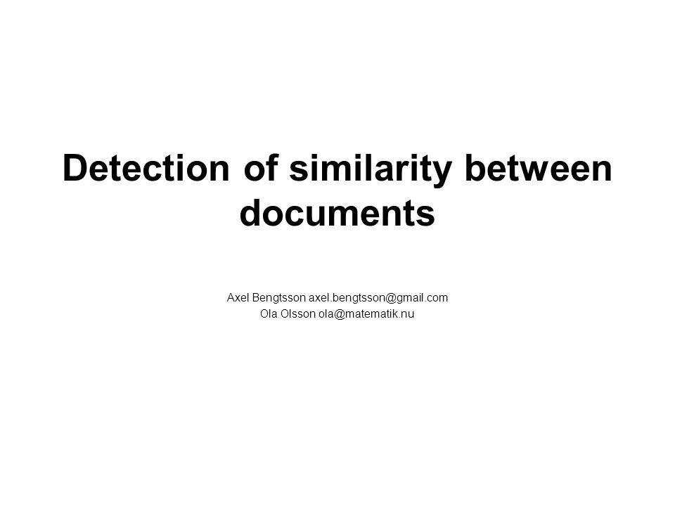 Mål Målet med projektet var att hitta dokument som är mycket lika varandra rent syntaktiskt Användningsområden –Man kan låta vår applikation köras nyhetsartiklar, böcker, etc för att visa likheter.