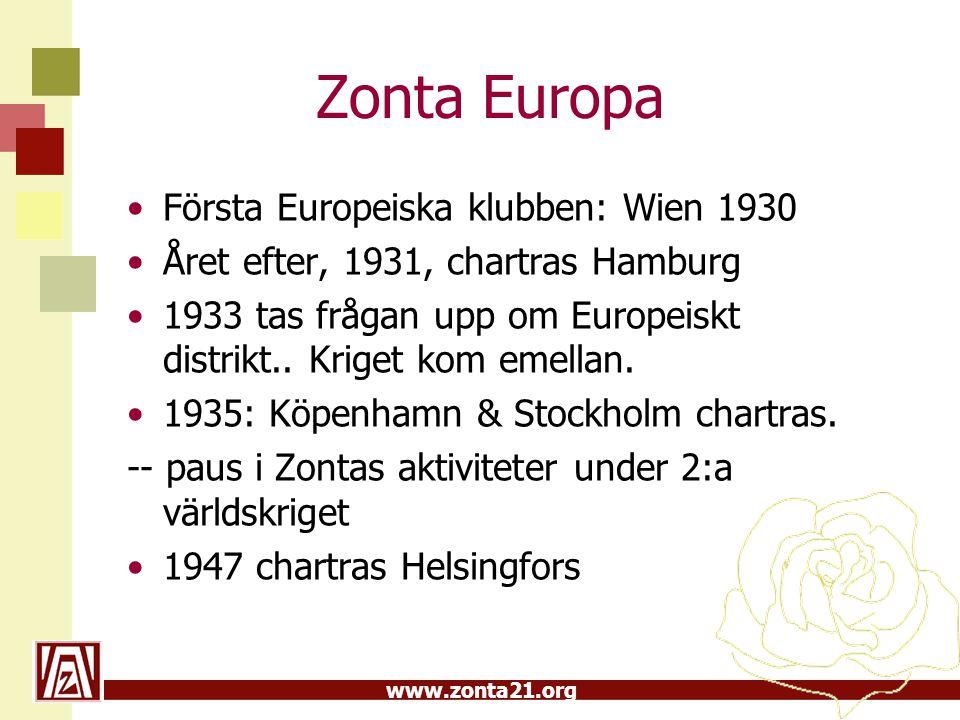 www.zonta21.org Zonta Europa Första Europeiska klubben: Wien 1930 Året efter, 1931, chartras Hamburg 1933 tas frågan upp om Europeiskt distrikt.. Krig