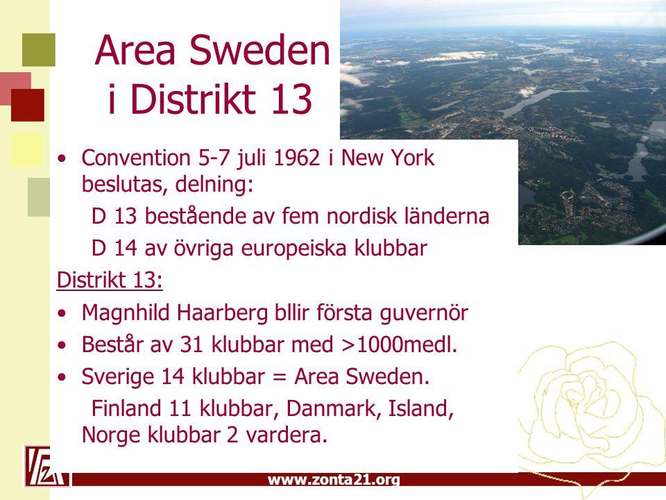 www.zonta21.org Area Sweden i Distrikt 13 Convention 5-7 juli 1962 i New York beslutas, delning: D 13 bestående av fem nordisk länderna D 14 av övriga