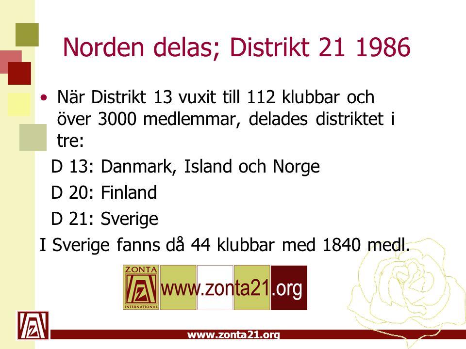 www.zonta21.org Norden delas; Distrikt 21 1986 När Distrikt 13 vuxit till 112 klubbar och över 3000 medlemmar, delades distriktet i tre: D 13: Danmark