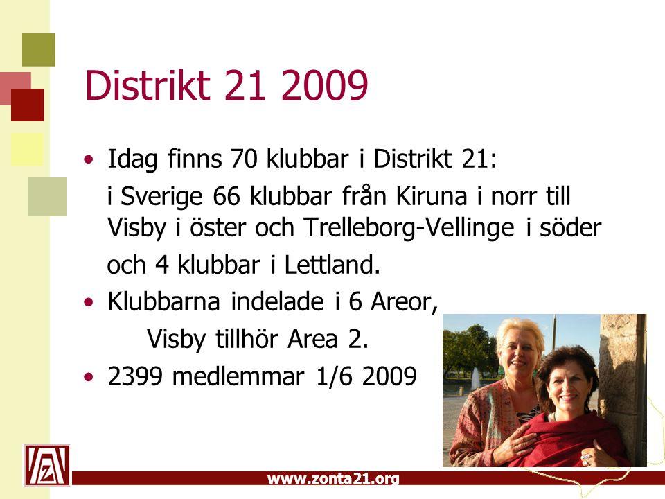 www.zonta21.org Idag finns 70 klubbar i Distrikt 21: i Sverige 66 klubbar från Kiruna i norr till Visby i öster och Trelleborg-Vellinge i söder och 4