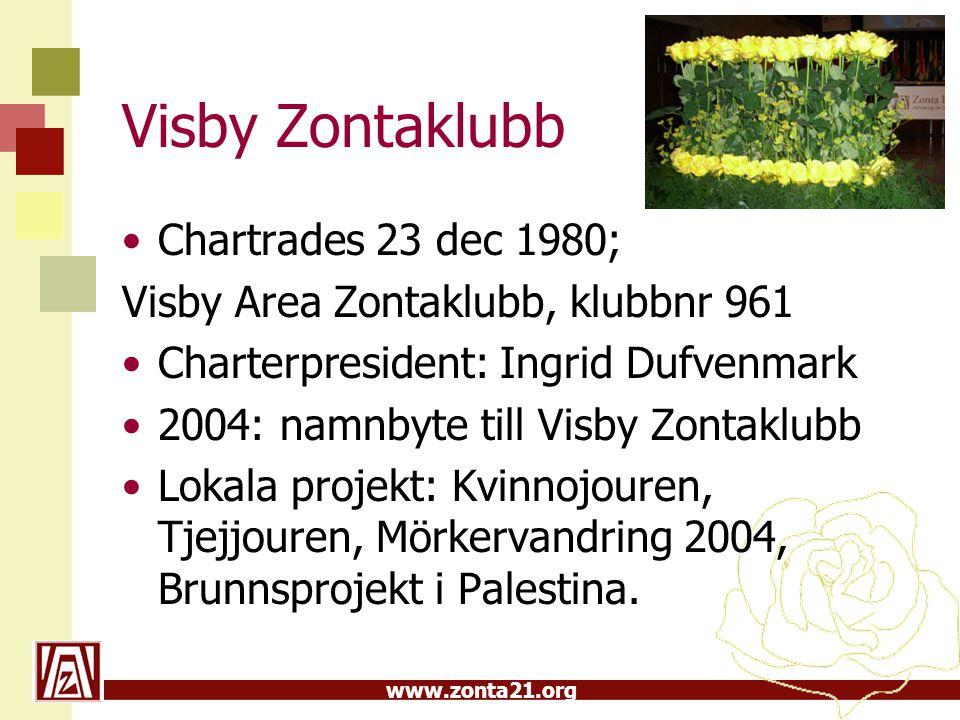 www.zonta21.org Visby Zontaklubb Chartrades 23 dec 1980; Visby Area Zontaklubb, klubbnr 961 Charterpresident: Ingrid Dufvenmark 2004: namnbyte till Vi