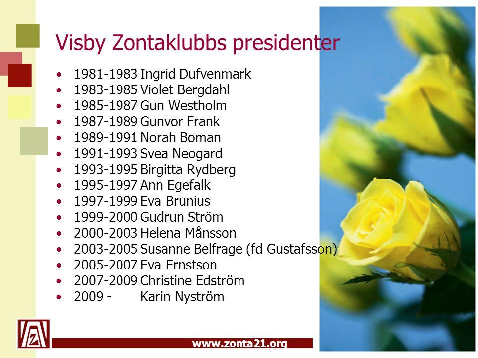 www.zonta21.org Visby Zontaklubbs presidenter 1981-1983 Ingrid Dufvenmark 1983-1985 Violet Bergdahl 1985-1987 Gun Westholm 1987-1989 Gunvor Frank 1989