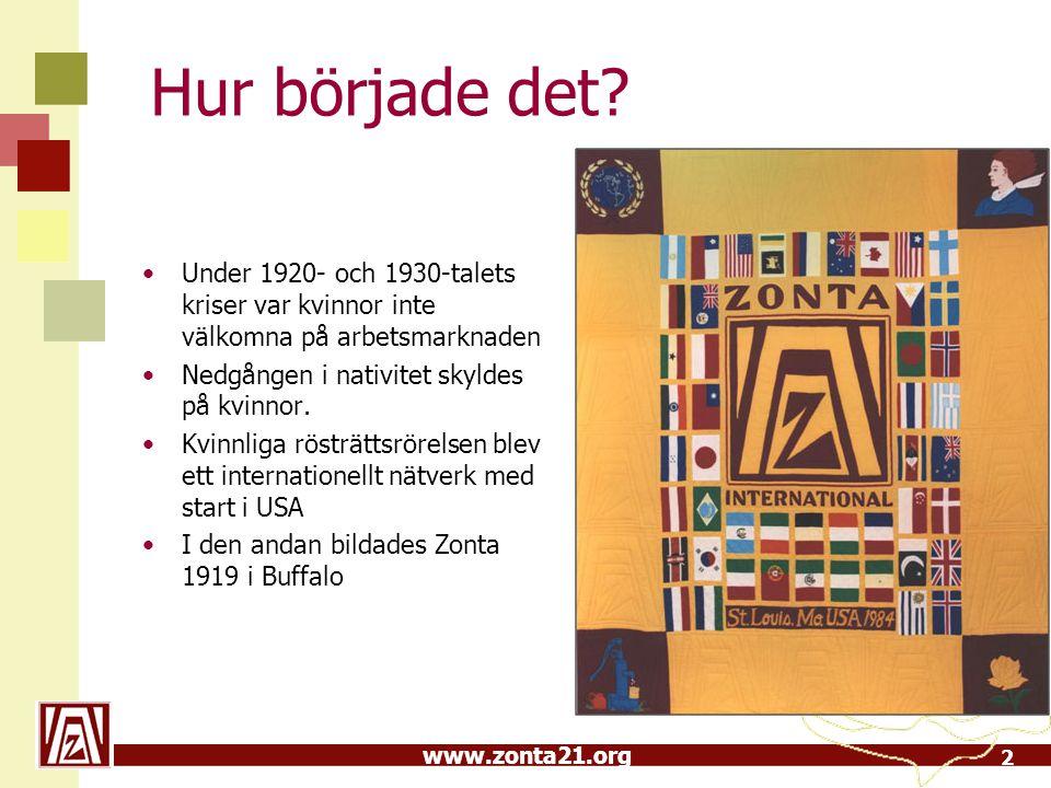www.zonta21.org Sammanfattning: Kvinnors rättigheter på 5 kontinenter Zonta International växte på1930-talet; 130 klubbar i 6 länder på tre kontinenter.