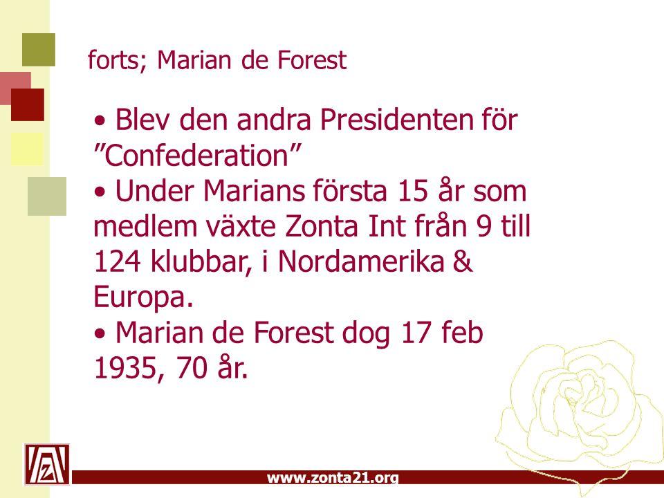 """www.zonta21.org forts; Marian de Forest Blev den andra Presidenten för """"Confederation"""" Under Marians första 15 år som medlem växte Zonta Int från 9 ti"""