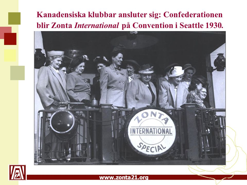 www.zonta21.org Zonta Europa Första Europeiska klubben: Wien 1930 Året efter, 1931, chartras Hamburg 1933 tas frågan upp om Europeiskt distrikt..