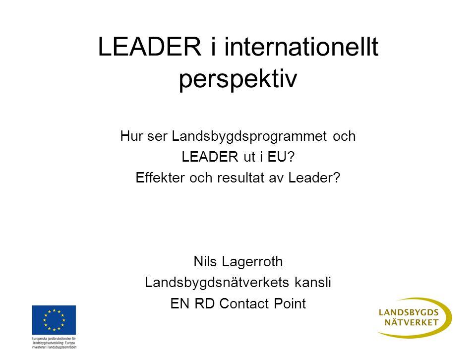 LEADER i internationellt perspektiv Hur ser Landsbygdsprogrammet och LEADER ut i EU.