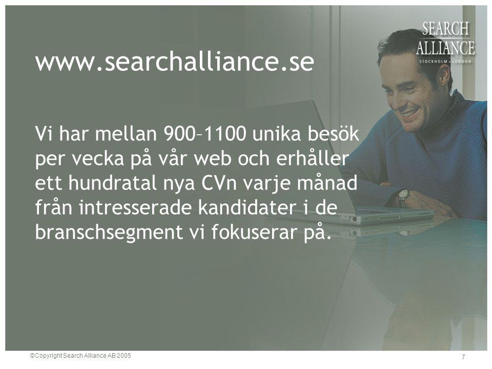 ©Copyright Search Alliance AB 2005 7 www.searchalliance.se Vi har mellan 900–1100 unika besök per vecka på vår web och erhåller ett hundratal nya CVn